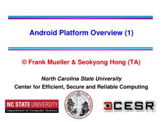 ©  Frank Mueller & Seokyong Hong (TA) North Carolina State University Center for Efficient, Secure and Reliable Com