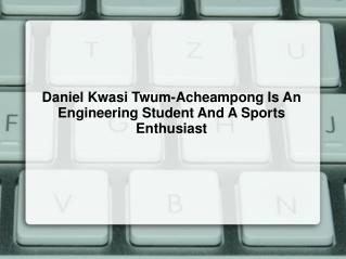Daniel Kwasi Twum -Acheampong