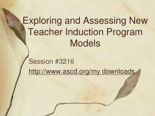 Exploring and Assessing New Teacher Induction Program Models