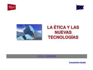 LA ÉTICA Y LAS NUEVAS TECNOLOGÍAS