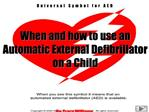 When and how to use an Automatic External Defibrillator on a Child