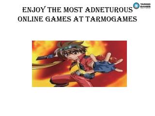 Enjoy The Most Adventurous Online Games
