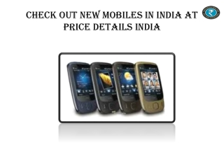 Check Out New Mobiles In India