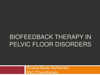 Biofeedback therapy in pelvic floor disorders