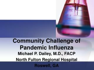 Community Challenge of Pandemic Influenza Michael P. Dailey, MS ...