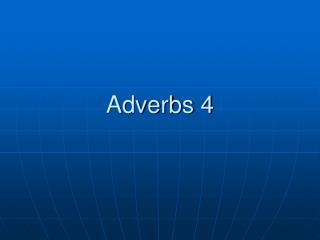 Adverbs 4