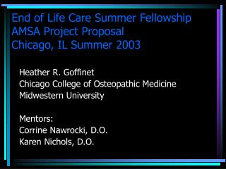 End of Life Care Summer Fellowship AMSA Project Proposal Chicago, IL Summer 2003