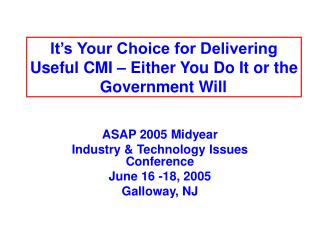 It's Your Choice for Delivering Useful CMI – Either You Do It or the Government Will