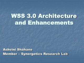 WSS 3.0 Architecture and Enhancements