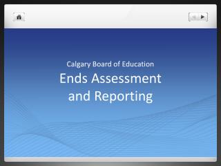 Ends Assessment  and Reporting