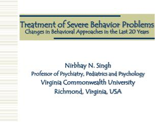 Treatment of Severe Behavior Problems Changes in Behavioral Approaches in the Last 20 Years