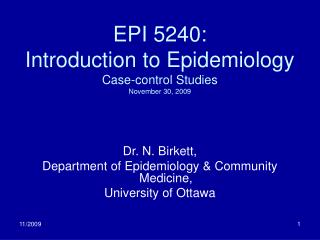 EPI 5240: Introduction to Epidemiology Case-control Studies November 30, 2009