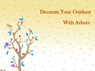 Decorate Your Outdoor With Arbors