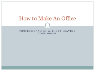 How to make an office
