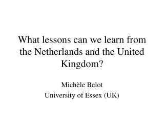 What lessons can we learn from the Netherlands and the United Kingdom?