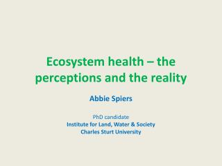 Ecosystem health – the perceptions and the reality