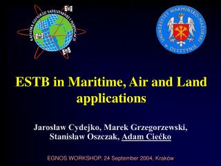 ESTB in Maritime, Air and Land application s