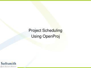 Project Scheduling Using OpenProj