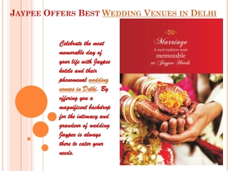 Jaypee Offers Best Wedding Venues in Delhi