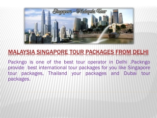 Malaysia Singapore tour packages from Delhi