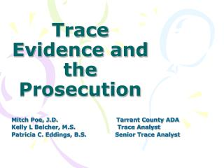 Trace Evidence and the Prosecution