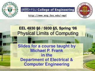 EEL 4930 §6 / 5930 §5, Spring '06 Physical Limits of Computing