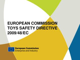 EUROPEAN COMMISSION TOYS SAFETY DIRECTIVE 2009/48/EC