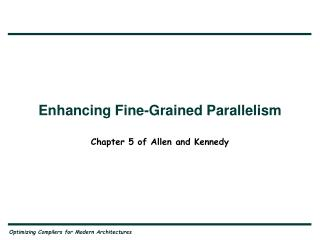 Enhancing Fine-Grained Parallelism