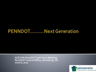 PENNDOT……….Next Generation