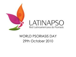 WORLD PSORIASIS DAY 29th October 2010