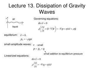 Lecture 13. Dissipation of Gravity Waves