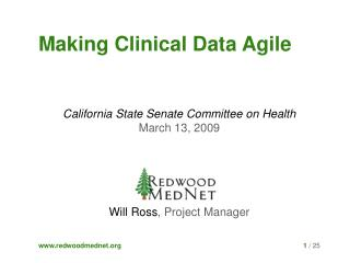 California State Senate Committee on Health March 13, 2009     Will Ross, Project Manager