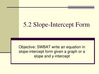 5.2 Slope-Intercept Form