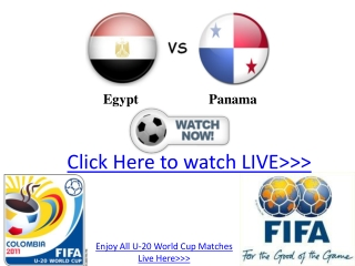 egypt vs panama u20 live stream hd!! fifa u-20 world cup '11