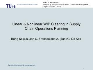 Linear & Nonlinear WIP Clearing in Supply Chain Operations Planning