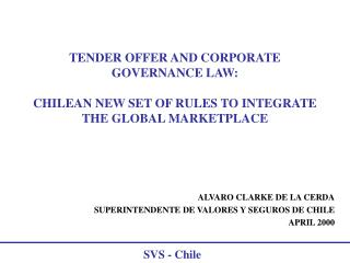 TENDER OFFER AND CORPORATE GOVERNANCE LAW: CHILEAN NEW SET OF RULES TO INTEGRATE THE GLOBAL MARKETPLACE