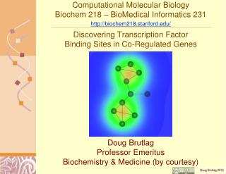 Computational Molecular Biology Biochem 218 – BioMedical Informatics 231 http://biochem218.stanford.edu/