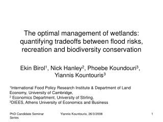The optimal management of wetlands: quantifying tradeoffs between flood risks, recreation and biodiversity conservation
