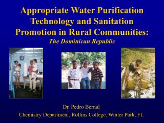 Appropriate Water Purification Technology and Sanitation Promotion in Rural Communities: The Dominican Republic