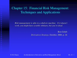 Chapter 15:  Financial Risk Management:  Techniques and Applications