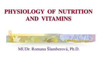 PHYSIOLOGY  OF  NUTRITION AND  VITAMINS
