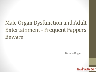 Male Organ Dysfunction and Adult Entertainment