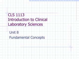 CLS 1113 Introduction to Clinical  Laboratory Sciences
