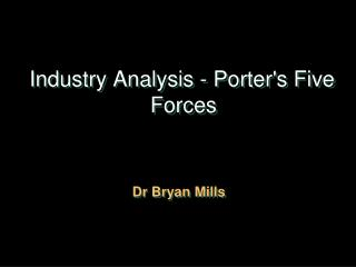 Industry Analysis - Porter's Five Forces