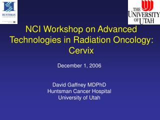 NCI Workshop on Advanced Technologies in Radiation Oncology: Cervix