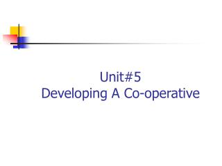 Unit#5 Developing A Co-operative