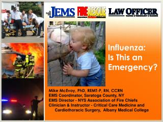 Mike McEvoy, PhD, REMT-P, RN, CCRN EMS Coordinator, Saratoga County, NY EMS Director - NYS Association of Fire Chiefs