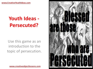 Youth Ideas - Persecuted?