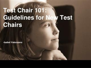 Test Chair 101: Guidelines for New Test Chairs