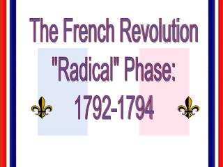 The French Revolution Radical Phase: 1792-1794